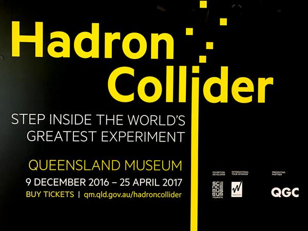 Hadron Collider Exhibition at Queensland Museum